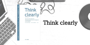Think clearly